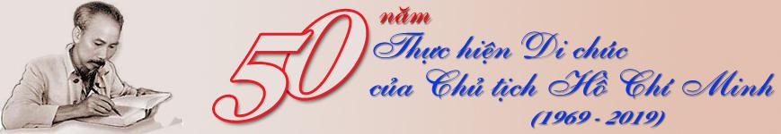 50 năm thực hiện di chúc của Chủ Tịch Hồ Chí Minh
